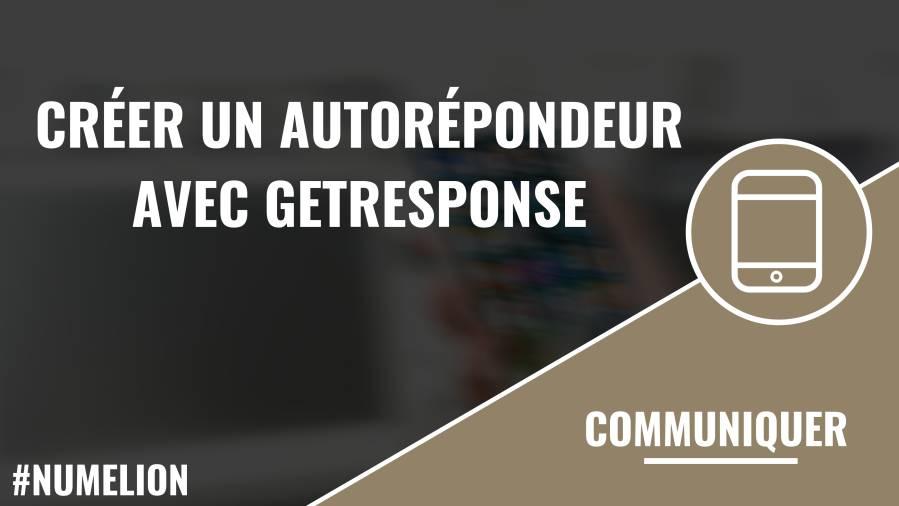 Créer un autorépondeur avec GetResponse