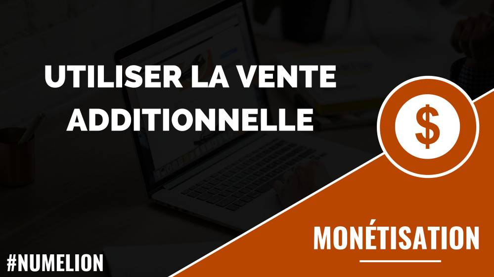 Utiliser la vente additionnelle (Cross Selling)