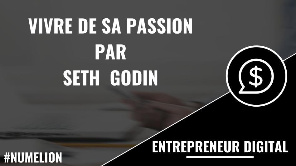Vivre de sa passion par Seth Godin